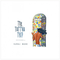 Suraj Mani and The Tattva Trip