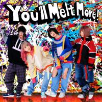You'll Melt More!
